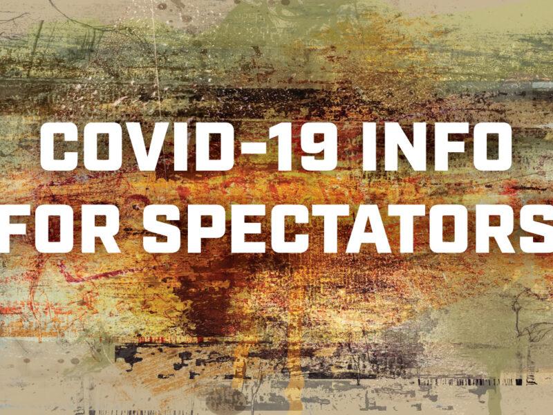 COVID-19 INFO FOR SPECTATORS (updated September 18)